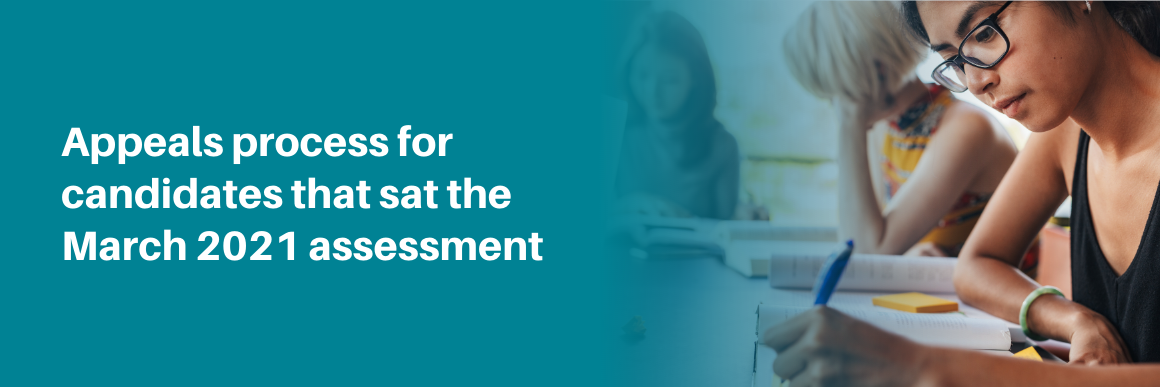 Appeals process for those that sat the registration assessment in March 2021
