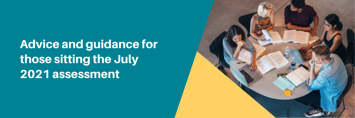 Advice for those taking the July 2021 assessment
