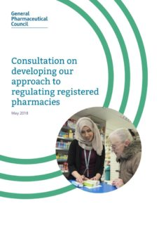 thumbnail of consultation-on-developing-our-approach-to-regulating-registered-pharmacies-may-2018